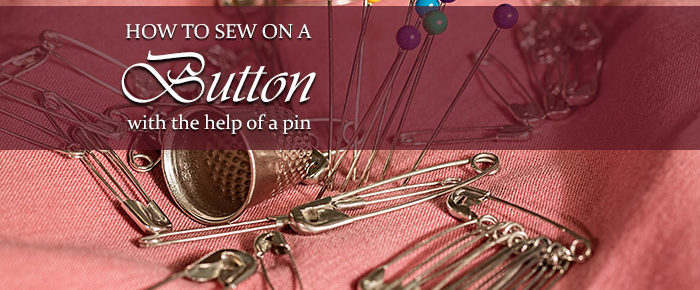 How To Sew on a Button with the Help of a Pin – Timeless Tip #4