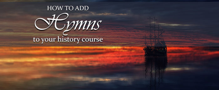 How to Add Hymns to Your History Course