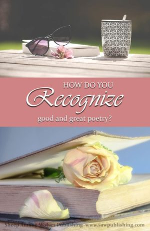 How do you consistently evaluate poems, from a literary and also a spiritual perspective? This post offers three keys to recognizing poetry that will be a blessing to yourself and your students.