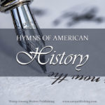 Are you looking for unique ways to add life to your history course? How about tracing the history of America through classic hymns?