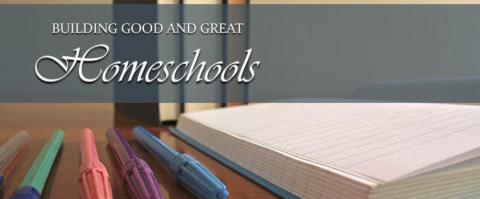 Building Good and Great Homeschools