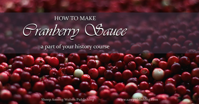 Are you looking for a child friendly Thanksgiving project? Today's Timeless Tip from Homemakers of the Past highlights the perfect historical recipe for cranberry sauce.