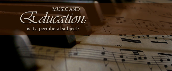 Music and Education: Is it a Peripheral Subject?