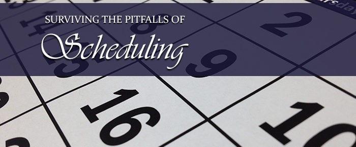 Surviving the Pitfalls of Scheduling
