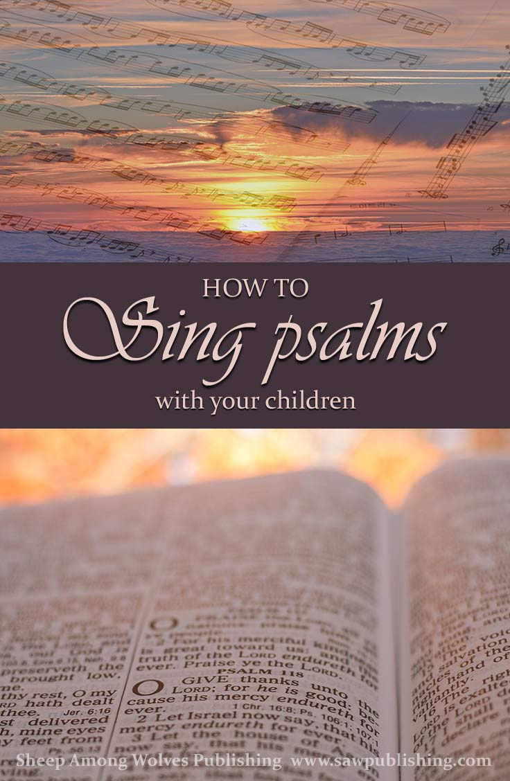 Have you ever wished you could sing psalms with your children? The art of psalm meterization allows you to singing psalms as easily as you would sing a hymn.