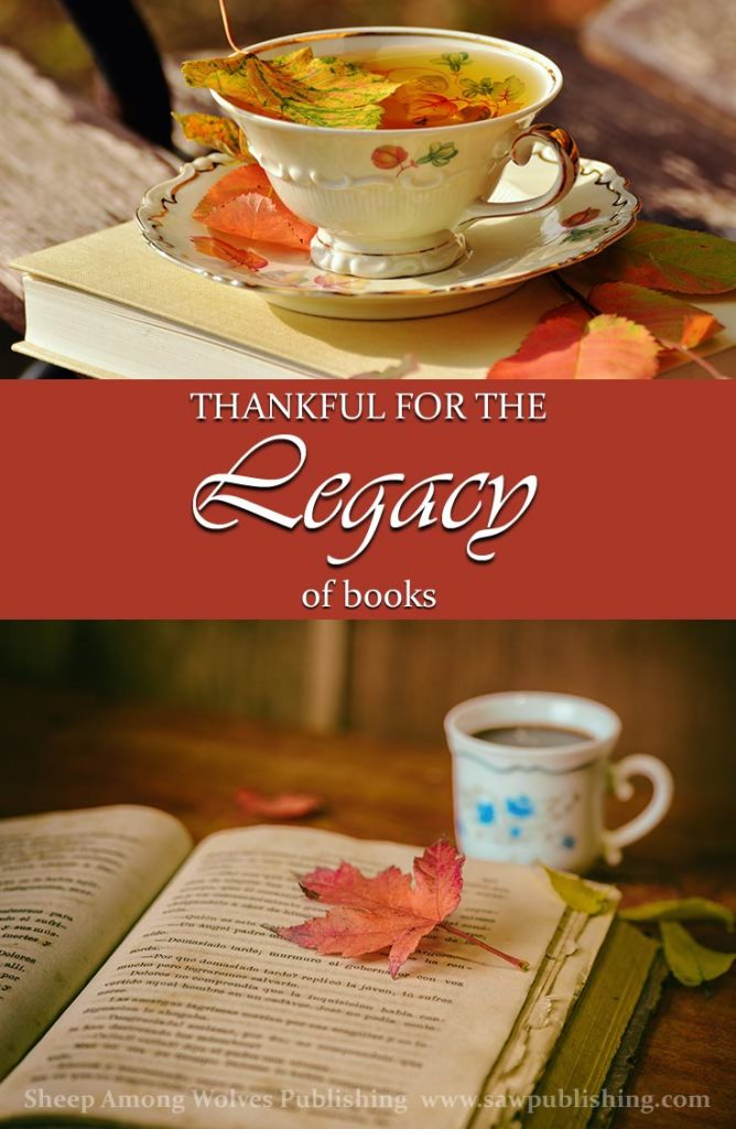 Do you value the legacy of books? Are they something you consistently count as one of your blessings? If they aren't, should they be?