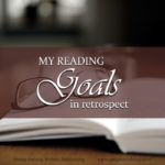 Do you ever wonder at the end of the year, how people's New Year's resolutions have gone? This post revisits the topic of my reading goals, after a year of experiment.