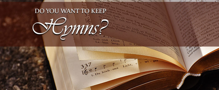 Do You Want to Keep Hymns?