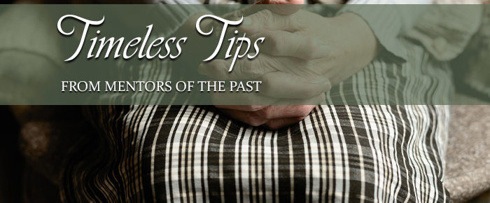 Timeless Tips from Mentors of the Past