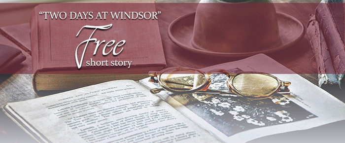 Two Days at Windsor: A FREE Short Story from SAW Publishing