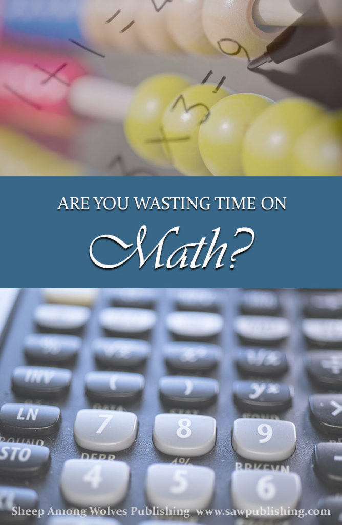 Even the best math text is sometimes guilty of absorbing valuable hours without producing positive results. Are you wasting time on math? What can you do to help it?