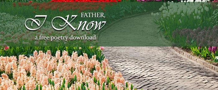 Father, I Know: A FREE Poetry Download from SAW Publishing
