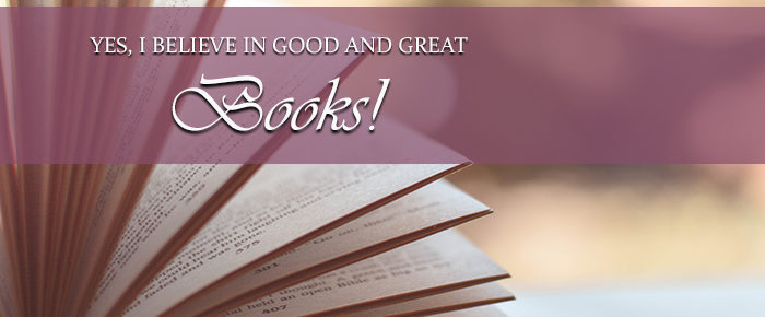 Yes, I Believe in Good and Great Books!