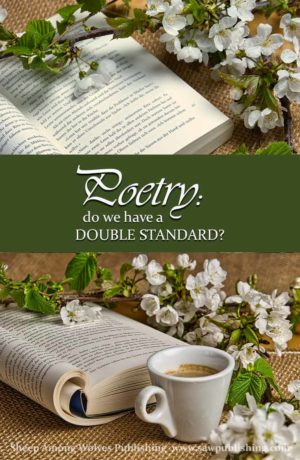 "Do we have a double standard when it comes to poetry? Have you ever heard anybody answer ""Yes!"" to that question?"" Especially as ""Yes!"" with a big, enthusiastic exclamation mark at the end?"