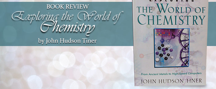 Exploring the World of Chemistry—Book Review