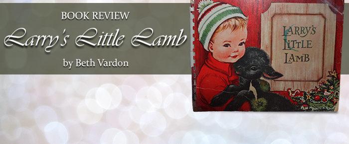 Larry's Little Lamb—Book Review