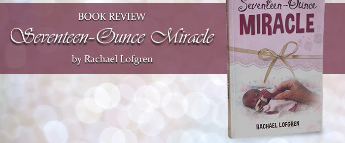 Seventeen-Ounce Miracle—Book Review