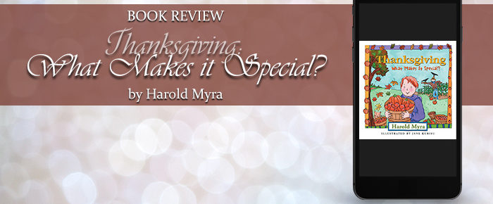 Thanksgiving: What Makes It Special—Book Review