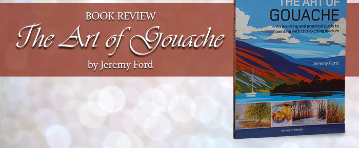 The Art of Gouache—Book Review