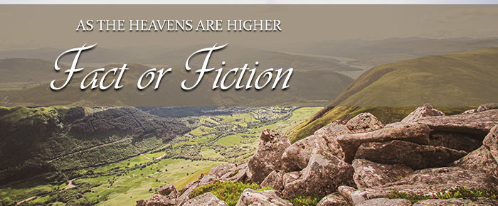 As the Heavens Are Higher: Fact or Fiction