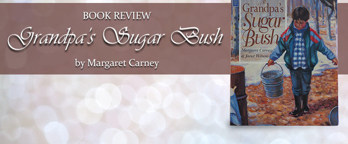At Grandpa's Sugar Bush—Book Review