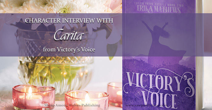 Do you ever wish you could ask questions of your favourite characters? Ever like to pretend those characters are 100% real? So do I! Which is why I was excited for the opportunity ask Carita Ellith a few questions during the Victory's Voice launch tour!