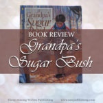 Sap is beginning to flow in the trees and Grandpa needs help in his sugar bush! One of the cleanest, most family-friendly books I've ever reviewed, At Grandpa's Sugar Bush is an informative and enjoyable read-aloud.