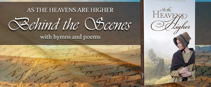 As the Heavens Are Higher: Behind the Scenes with Hymns and Poems